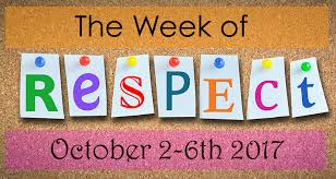 WEEK OF RESPECT and SCHOOL VIOLENCE AWARENESS WEEK